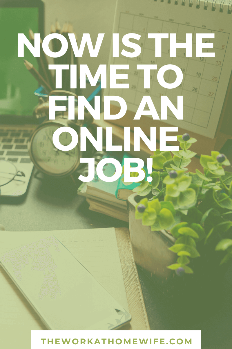 This is a great season to look for online jobs and make that transition to remote work - or even just to pick up a side gig you can do from home!