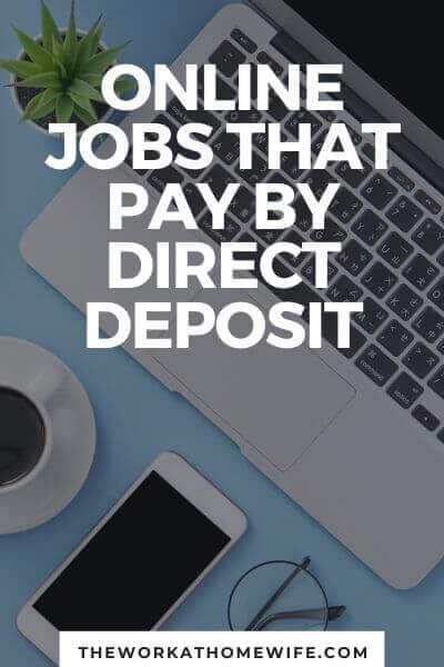 PayPal fees got you down? Don't want to run to the bank every time you get a check in the mail? No worries! These online jobs pay through a bank account. Thank goodness for direct deposit!