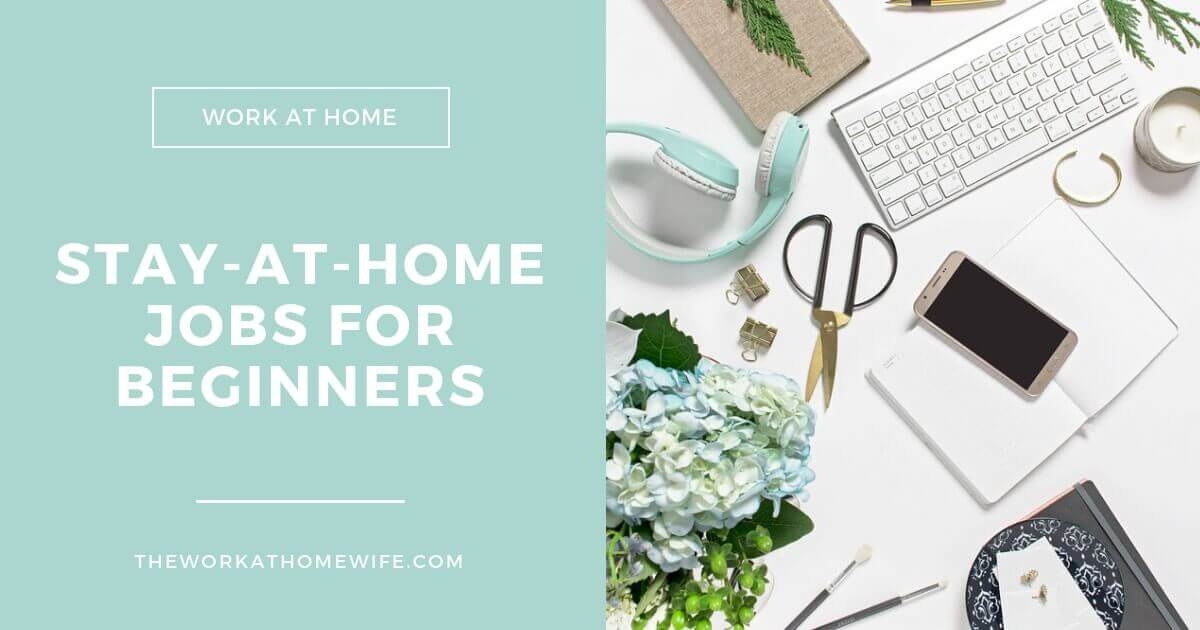 Swell Stay At Home Jobs For Beginners Where To Start When Youre Beutiful Home Inspiration Aditmahrainfo