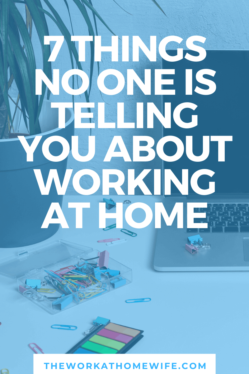 Are you thinking about making the transition to working remotely? There's more to this that you need to know. Here are 7 things no one is telling you about working from home online that you need to seriously consider.