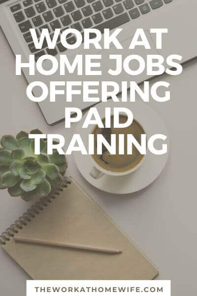 While in traditional employment roles paid training is standard, that isn't always the case when it comes to working from home. Many companies offer only unpaid training. I've put together a list of 15 employee job opportunities that definitely do pay for training.