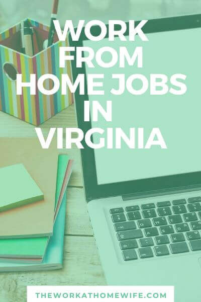If you are looking for a work-from-home job and live in Virginia, try one of these great companies.